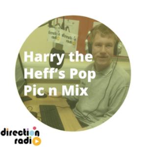 DJ Harry The Heff's Pop Pick & Mix (Show 30)
