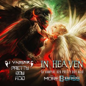 DJ Vampire & Pretty Boy Acid B2B - In Heaven Episode 7