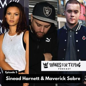 Sinead Harnett - The Last Skeptik's Thanks for Trying Podcast with Maverick Sabre