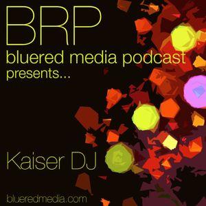 Blue Red Media Podcast 01 - Kaiser DJ Mix