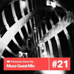 MUCO guest mix on Paranoise