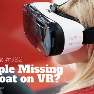 BFR982: Is Apple Missing the Boat on VR?