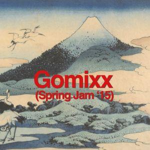 Gomixx(Spring  Jam'15)