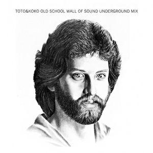 Toto&Koko OldSchoolWallofSoundUndergroundMIX