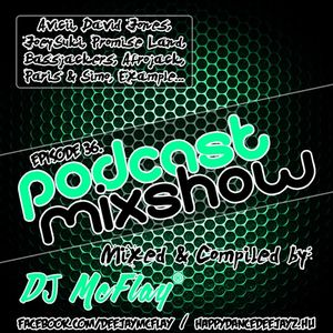 DJ Mcflay® - Podcast Mixshow Episode 36