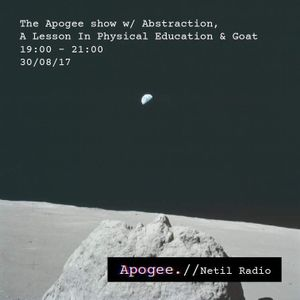 The Apogee Show w/ Abstraction, Goat & A Lesson In Physical Education - 30th August 2017