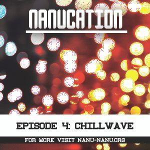 Nanucation - Episode 4: Chillwave with Emma Segal