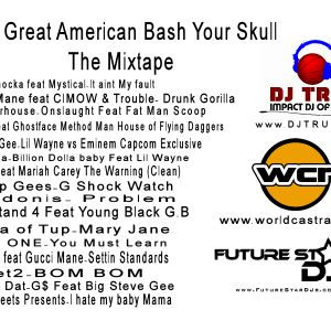 The Great American Bash Your Skull Podcast/Mixtape