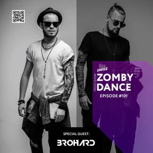 Zomby Dance Radio Show (Episode #101 Special Guest: BROHARD)
