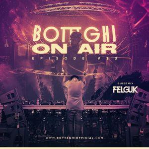 "Botteghi presents ""Botteghi ON AIR"" - Episode 33 + FELGUK Guest Mix"