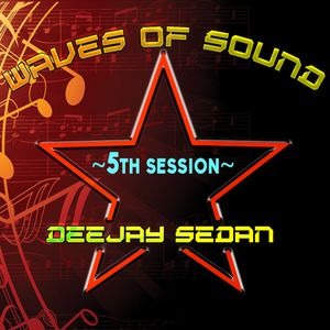 Waves of Sound@RadioDeep with Deejay SedaN ~ 5th Session