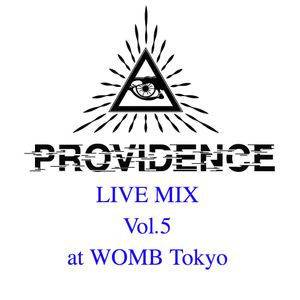 PROVIDENCE Live Mix vol.5  at Womb Tokyo