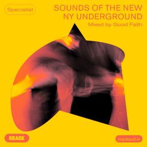 Sounds of the new NY underground –Mixed by Good Faith