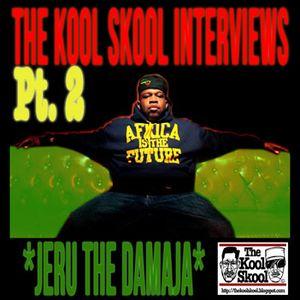 The Kool Skool Radio Show - Jeru The Damaja Special Part 2/Clean Edit