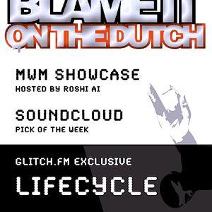 Blame it on the dutch #4, Part 2. airdate: april 17th on glitch.fm
