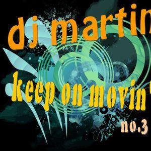 dj martin - keep on movin' no. 3
