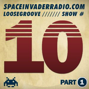 Loosegroove on SpaceInvaderRadio #10 pt 1