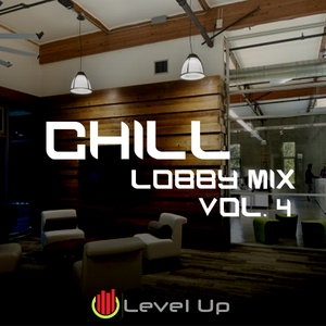 Chill Lobby Mix Vol. 4