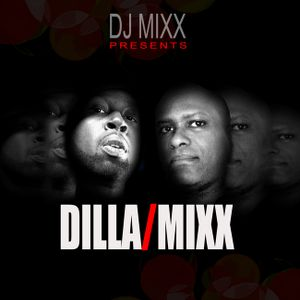 DJ MIXX PRESENTS:  ((((DILLA-MIXX)))) -HOSTED BY J-DILLA