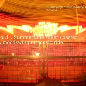 tospitimetaparaxena mixtape series : vol.1 : Summertime roller coaster..