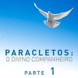 Paracletos: o Divino Companheiro - Parte 1