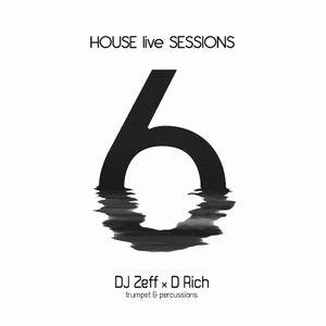 HOUSE live SESSIONS - DJ Zeff x D Rich (trumpet & percussions) Podcast #06