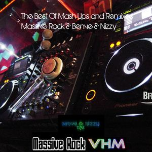 The Best Of Mash Up and Remix Massive Rock and Benve & Nizzy