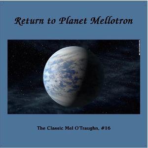 The Classic Mel O'Traughn - Volume 16