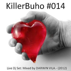 KillerBuho #014 - WITH THE HEART!!! - LIVE DJ SET - By Darwin Vila