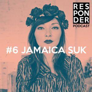Responder Podcast #6 - Jamaica Suk
