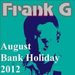 Frank G presents... August 2012 Bank Holiday Soundtrack