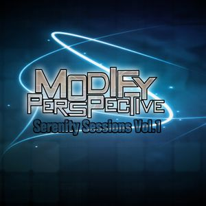 Modify Perspective - Serenity Sessions Vol. 1