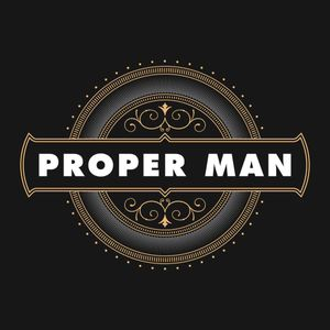 PROPER MAN INTERVIEW