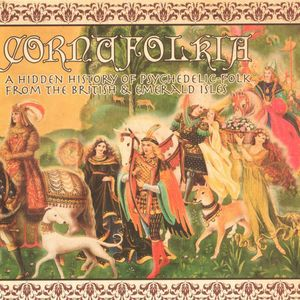 1960s: Cornufolkia | A Hidden History Of Psychedelic-Folk From The British & Emerald Isles