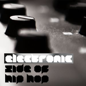 Electronic Side Of Hip Hop