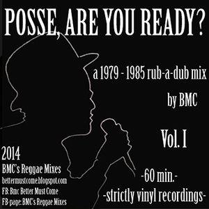 Posse, Are You Ready? (Vol. I) - a 1979 - 1985 rub-a-dub mix by BMC