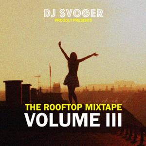 DJ Svoger - The Rooftop Mixtape III
