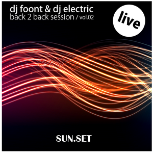 DJ Foont & DJ Electric @ Back2back Session Vol 2 / SUN.SET