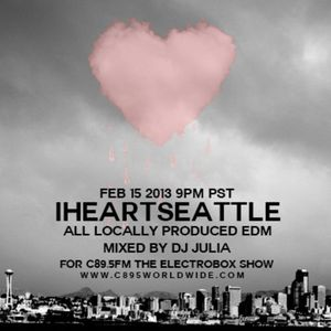 iHeartSeattle DJ Mix - All Local NW Producers - for C89.5FM The Electrobox - Valentines Day Mix