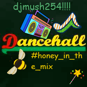 DANCE HALL #THE_HONEY_IN_THE_MIX