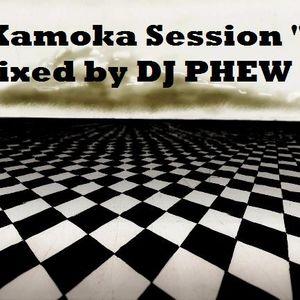 """"""" Kamoka Session """" mixed by Dj Phew"""