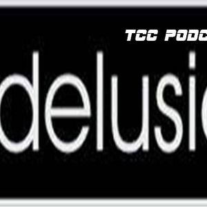 TCC podcast # 0025- Delusions