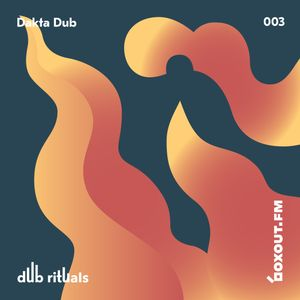 Dub Rituals 003 - Dakta Dub [25-05-2017]