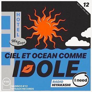 """Hiyakashi radio #12 by Sadisco - """"Ciel Et Océan Comme Idole"""""""