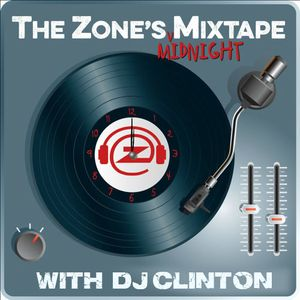 Midnight Mixtape on The Zone @ 91.3 FM w/ DJ Clinton