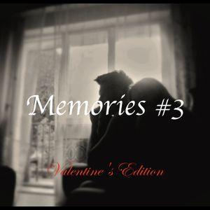 Memories #3 - Valentine's Edition