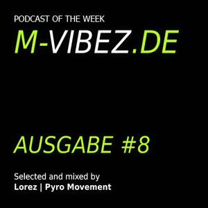 M-Vibez.de Podcast #8 - Pyro Movement
