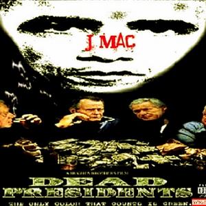 J-mac{Dead Presidents}