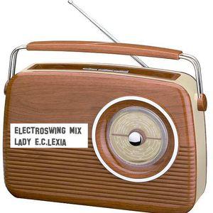 ElectroSwingMix - Lady E.C.Lexia