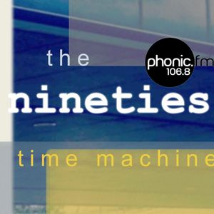 The Nineties Time Machine on Phonic.fm - 10 April 2017